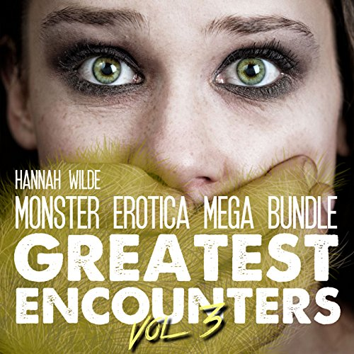 Monster Erotica Mega Bundle: Greatest Encounters, Vol. 3 audiobook cover art