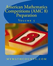 American Mathematics Competitions (AMC 8) Preparation (Volume 5)