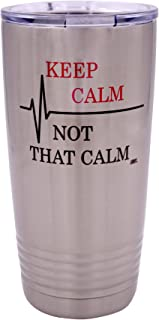 Funny Keep Calm Not That Calm 20 Ounce Large Travel Tumbler Mug Cup w/Lid Vacuum Insulated Nurse Doctor Pharmacist Gift