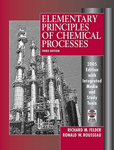Elementary Principles of Chemical Processes, 3rd Edition...