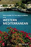 Field Guide to the Wild Flowers of the Western Mediterranean: A Guide to the Native Plants of Andalucia (Filed Guides to the)