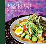 Indo Dutch Kitchen Secrets:  Stories and Favorite Family Recipes