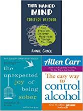 This Naked Mind, Easyway to Control Alcohol, The Unexpected Joy of Being Sober 3 Books Collection Set