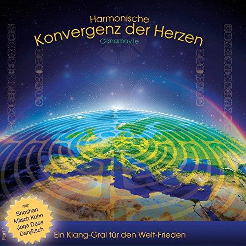 Harmonische Konvergenz der Herzen (feat. Canamay Te, Joga Dass) [Klang-Gral für den Frieden]