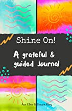 Shine On!: A grateful & guided journal