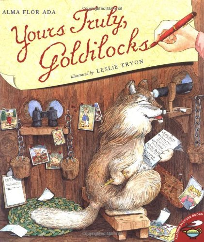 Yours Truly, Goldilocks by Alma Flor Ada (1-Aug-2001) Paperback