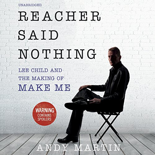 Reacher Said Nothing: Lee Child and the Making of Make Me cover art
