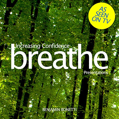 Breathe - Increasing Confidence: Presentations audiobook cover art