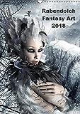 Rabendolch Fantasy Art / 2018 (Wandkalender 2018 DIN A3 hoch): Fantasybilder der Künstlerin Rabendol...
