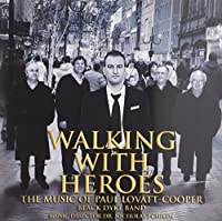Walking With Heroes-music Of Lovatt-cooper: Black Dyke Band