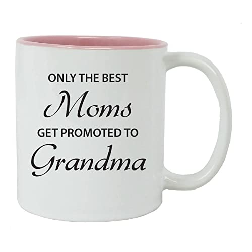 0bd79fe7100 Only the Best Moms Get Promoted to Grandma 11 ounce White Ceramic Coffee  Mug