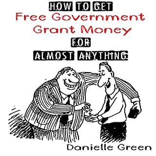 How to Get Free Government Grant Money for Almost Anything audiobook cover art