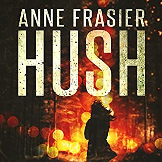 Hush                   By:                                                                                                                                 Anne Frasier                               Narrated by:                                                                                                                                 Emily Beresford                      Length: 10 hrs and 27 mins     505 ratings     Overall 4.2