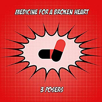 Medicine for a Broken Heart