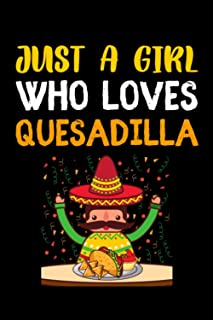 Just a Girl Who Loves Quesadilla.: Quesadilla Lover Journal Notebook, Halloween Notebook Gifts, Halloween Lover Gift, Blan...