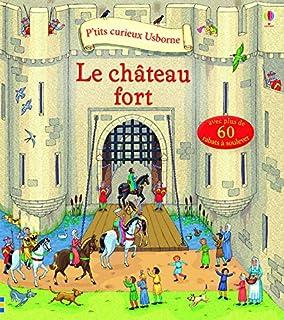 Le chateau fort (P'tits curieux Usborne)