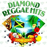 DIAMOND REGGAE hits 2008-2009