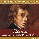 Chopin: Concierto para Piano No. 2 en Fa Menor