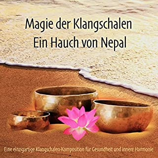 Magie der Klangschalen - Ein Hauch von Nepal     Eine einzigartige Klangschalen-Komposition für Gesundheit und innere Harmonie              Autor:                                                                                                                                 Abhamani Ajash                               Sprecher:                                                                                                                                 Patrick Lynen                      Spieldauer: 1 Std. und 44 Min.     12 Bewertungen     Gesamt 4,5