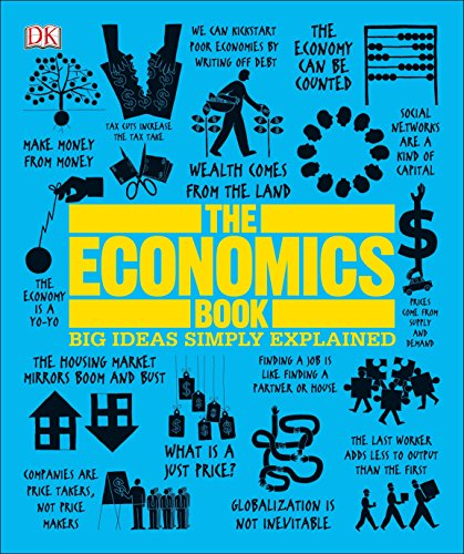 Real Estate Investing Books! - The Economics Book: Big Ideas Simply Explained