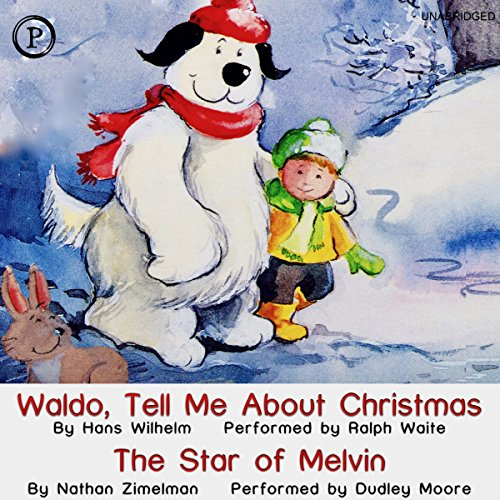 Waldo, Tell Me About Christmas and The Star of Melvin                   By:                                                                                                                                 Hans Wilhelm,                                                                                        Nathan Zimelman                               Narrated by:                                                                                                                                 Ralph Waite,                                                                                        Dudley Moore                      Length: 15 mins     Not rated yet     Overall 0.0