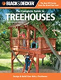 Black & Decker The Complete Guide to Treehouses, 2nd edition (Black & Decker Complete Guide)