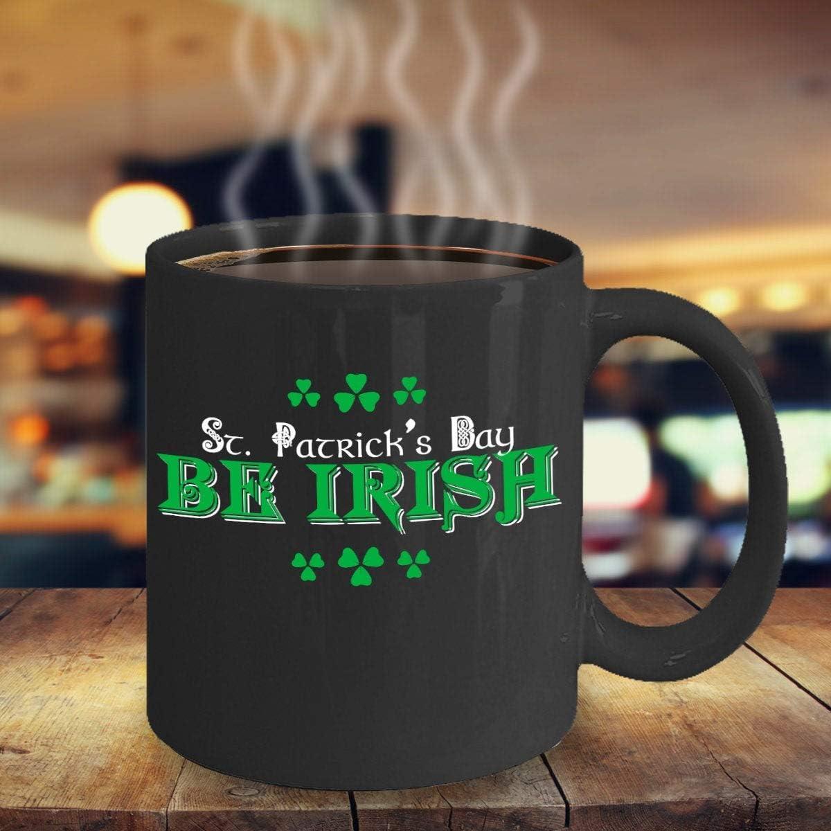 St Patrick Day Be Irish Coffee Mug New Shipping Free shipfree
