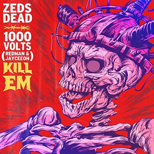 Zeds Dead, 1000volts, Redman & Jayceeoh