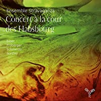 ハプスブルク宮のコンサート ~ 室内楽曲集 (Ensemble Stravaganza / Concert a la cour des Habsbourg / Biber, Froberger, Schmelzer, Walther) [輸入盤]