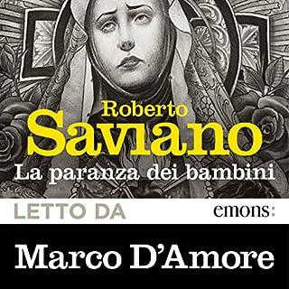 La paranza dei bambini                   Di:                                                                                                                                 Roberto Saviano                               Letto da:                                                                                                                                 Marco D'Amore                      Durata:  10 ore e 57 min     798 recensioni     Totali 4,7