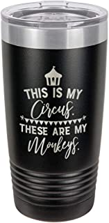 THIS IS MY CIRCUS THESE ARE MY MONKEYS Black 20 oz Drink Tumbler With Straw   Engraved Stainless Steel Travel Mug   Funny Quote Gift Idea   OnlyGifts.com