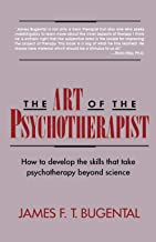 The Art of the Psychotherapist: How to develop the skills that take psychotherapy beyond science ((1992))
