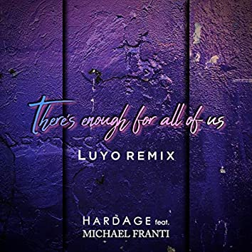 There's Enough For All of Us (Luyo Remix)