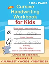 Cursive Handwriting Workbook For Kids: Cursive for beginners workbook. Cursive letter tracing book. Cursive writing practi...
