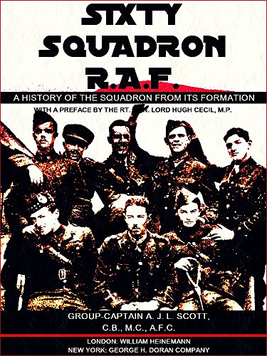 Sixty Squadron R.A.F.: A History of the Squadron from its Formation (Illustrations) (English Edition)