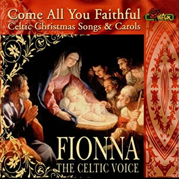 Come All You Faithful (Celtic Christmas Songs and Carols)