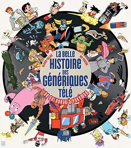 La belle Histoire des génériques télé : De Goldorak à Pokémon