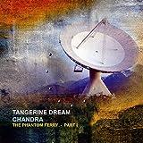 Tangerine Dream: Chandra:the Phantom Ferry-Part 1 [Vinyl LP] (Vinyl)