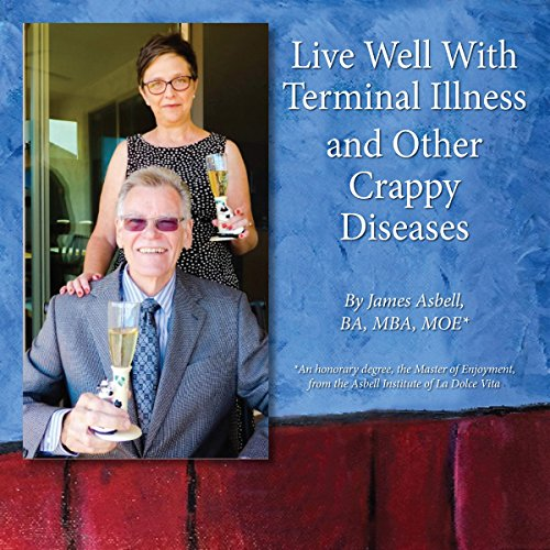 Live Well with Terminal Illness and Other Crappy Diseases audiobook cover art