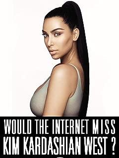 Would the Internet miss Kim Kardashian West?