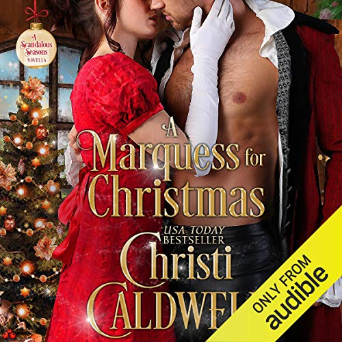 A Marquess for Christmas     Scandalous Seasons, Book 5              By:                                                                                                                                 Christi Caldwell                               Narrated by:                                                                                                                                 Tim Campbell                      Length: 4 hrs and 15 mins     195 ratings     Overall 4.4