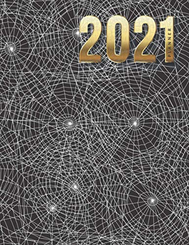 2021 Planner: Spiderweb Cobweb Spider - Nature Pattern / Daily Weekly Monthly / Dated 8.5x11 Life Organizer Notebook / 12 Month Calendar - Jan to Dec ... Cover / Cute Christmas or New Years Gift