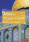 Atlas du Moyen-Orient : Aux racines de la violence par Blanc