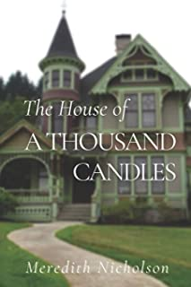 The House of a Thousand Candles: Original Classics and Annotated