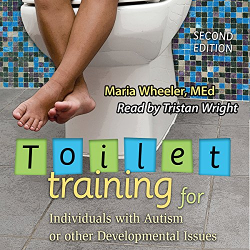 Toilet Training for Individuals with Autism or Other Developmental Issues, Second Edition audiobook cover art