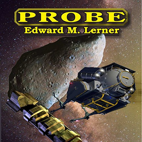 Probe                   By:                                                                                                                                 Edward M. Lerner                               Narrated by:                                                                                                                                 Johnny Heller                      Length: 10 hrs and 35 mins     21 ratings     Overall 3.4