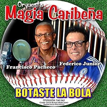 Botaste la Bola (feat. Francisco Pacheco)