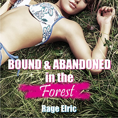 Bound and Abandoned in the Forest audiobook cover art