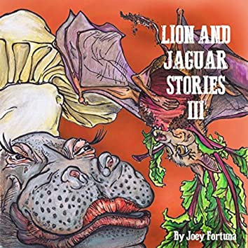 Lion and Jaguar Stories III
