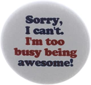 Sorry I can't I'm too busy being awesome! MAGNET Funny Humor